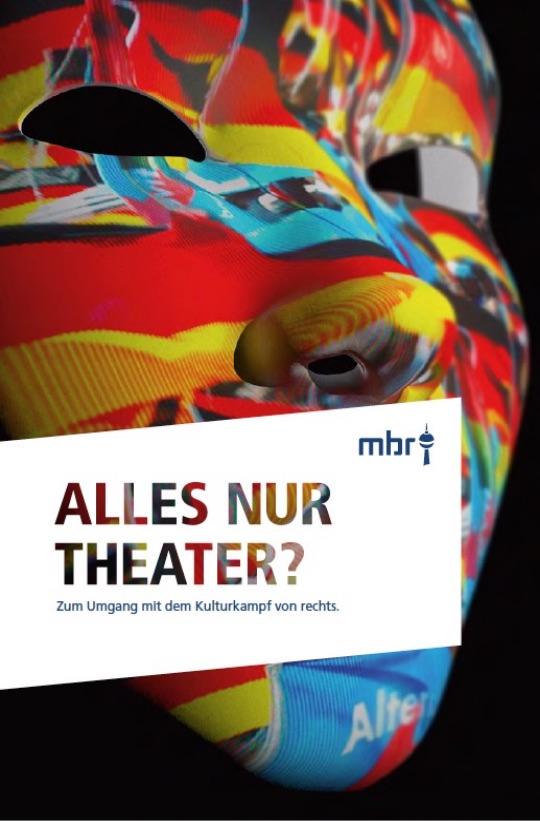 Alles nur Theater? Zum Umgang mit dem Kulturkampf von rechts. (2019)