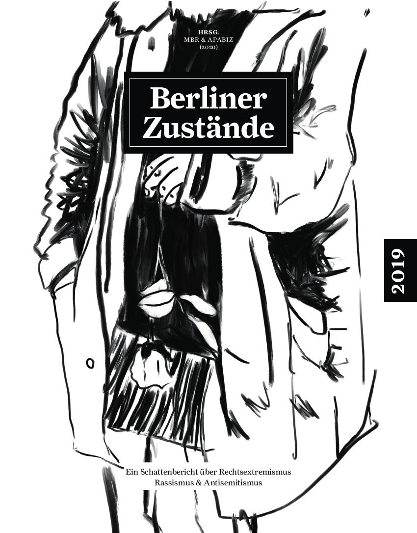 Berliner Zustände 2019. Ein Schattenbericht über Rechtsextremismus und Rassismus (2020)