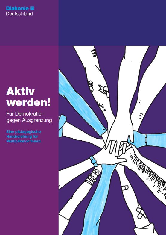 Aktiv werden! Für Demokratie – gegen Ausgrenzung. Eine pädagogische Handreichung für Multiplikator*innen (2020)