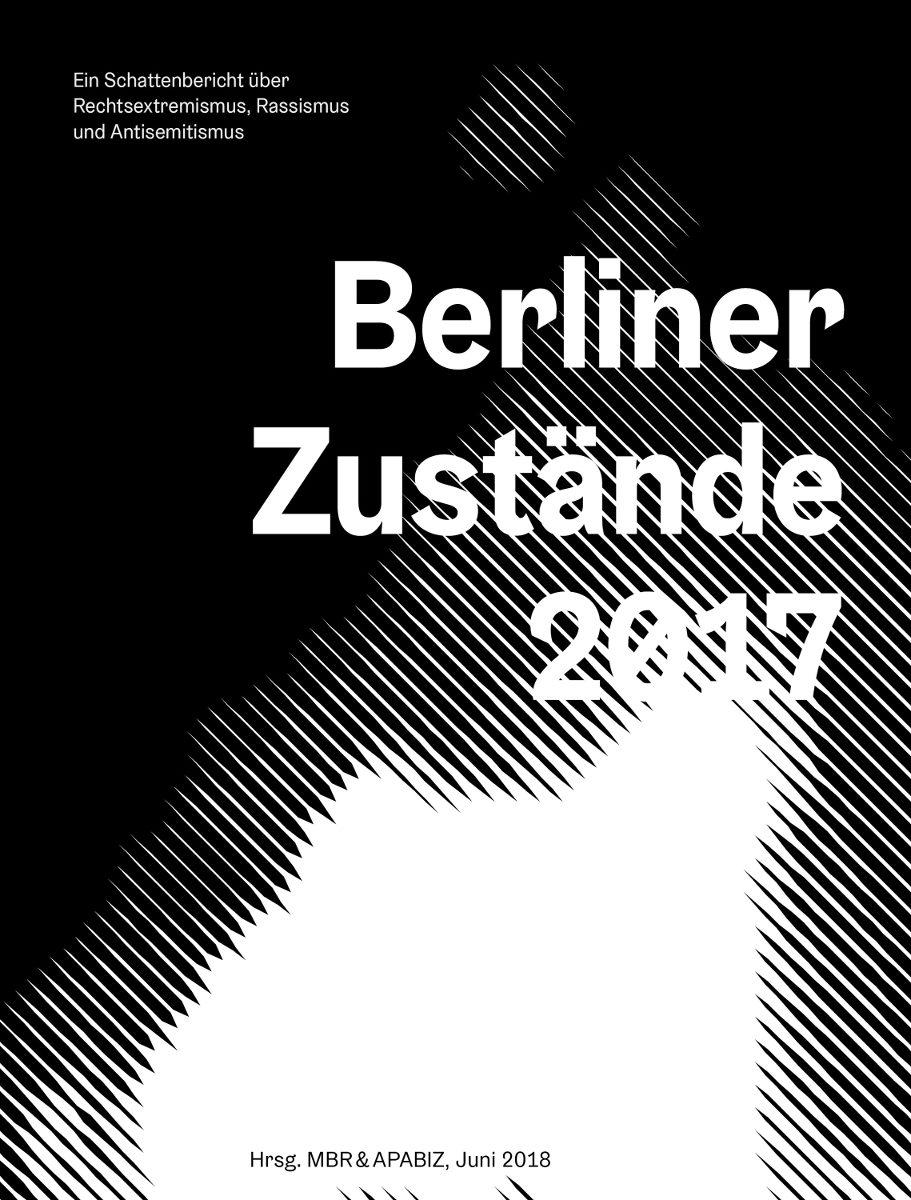 Berliner Zustände 2017. Ein Schattenbericht über Rechtsextremismus und Rassismus (2018)